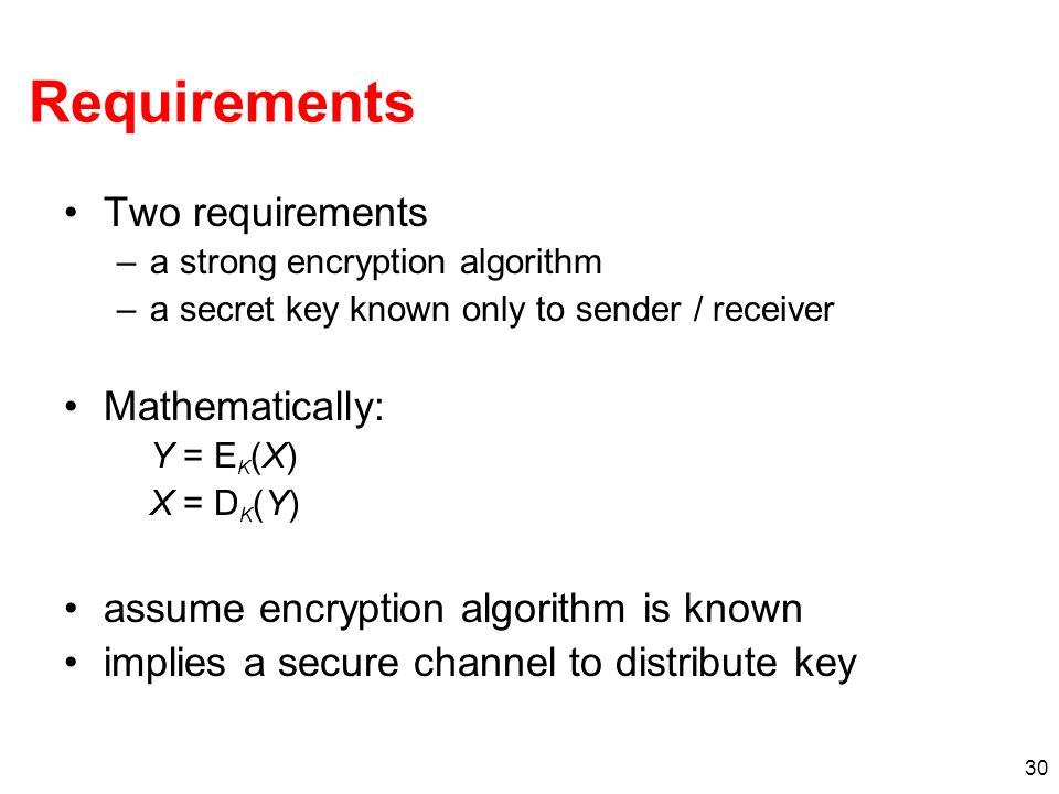 Requirements Two requirements Mathematically: