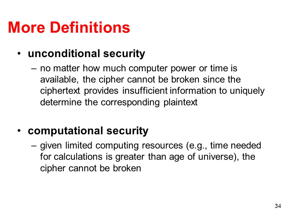 More Definitions unconditional security computational security