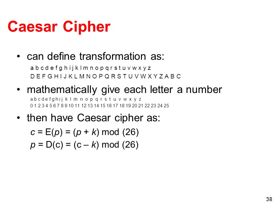 Caesar Cipher can define transformation as: