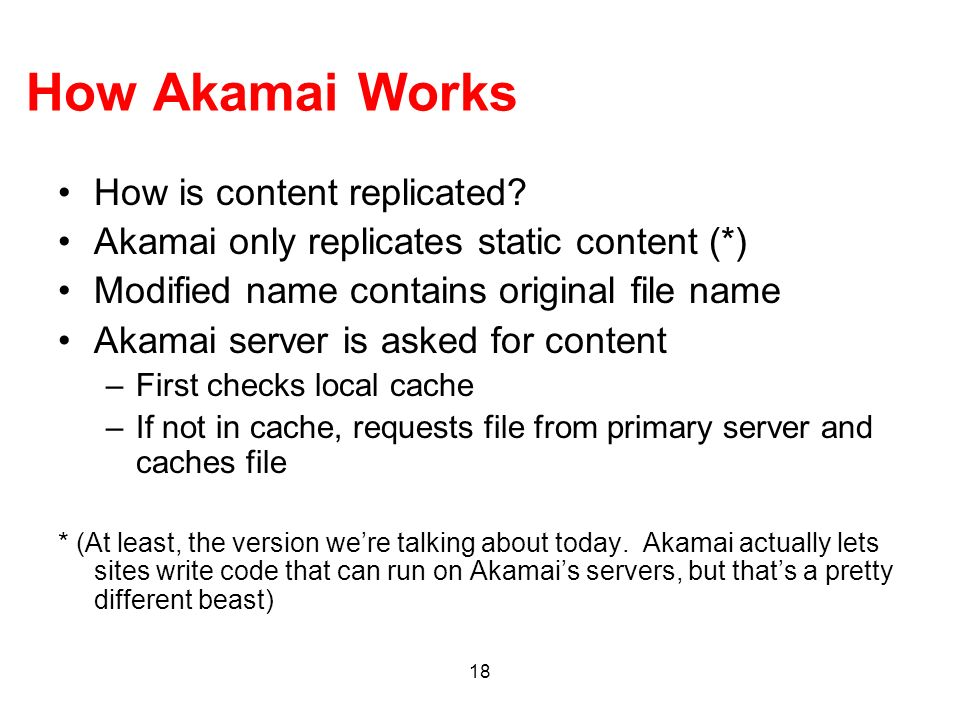 How Akamai Works How is content replicated