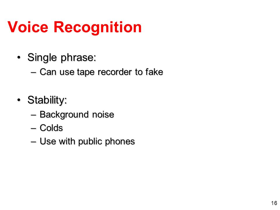 Voice Recognition Single phrase: Stability: