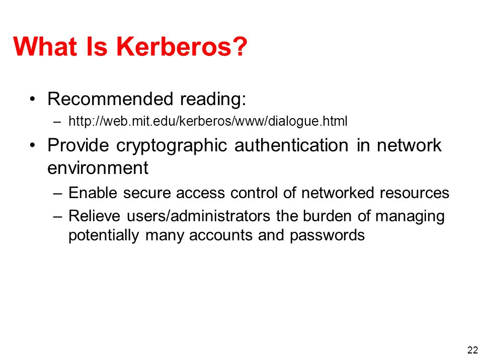 What Is Kerberos Recommended reading: