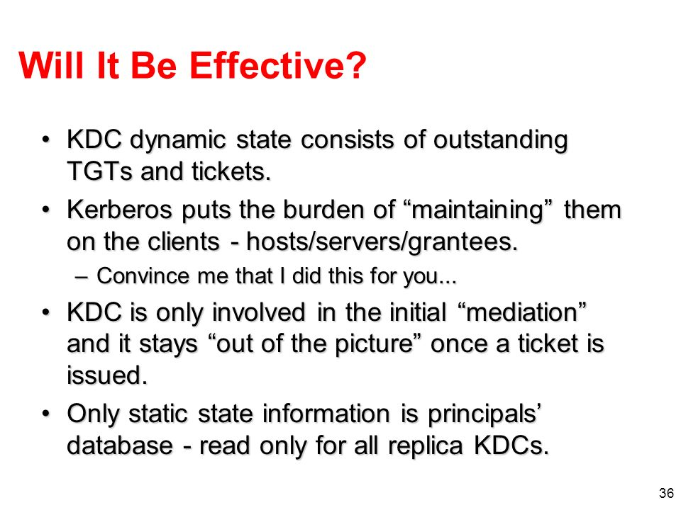 Will It Be Effective KDC dynamic state consists of outstanding TGTs and tickets.