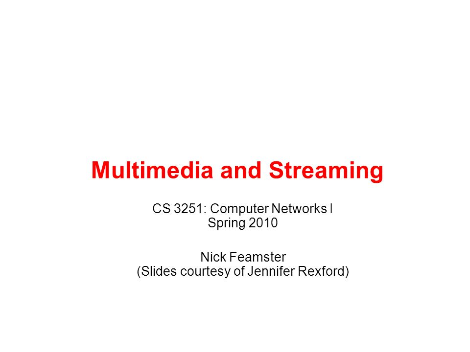Multimedia and Streaming