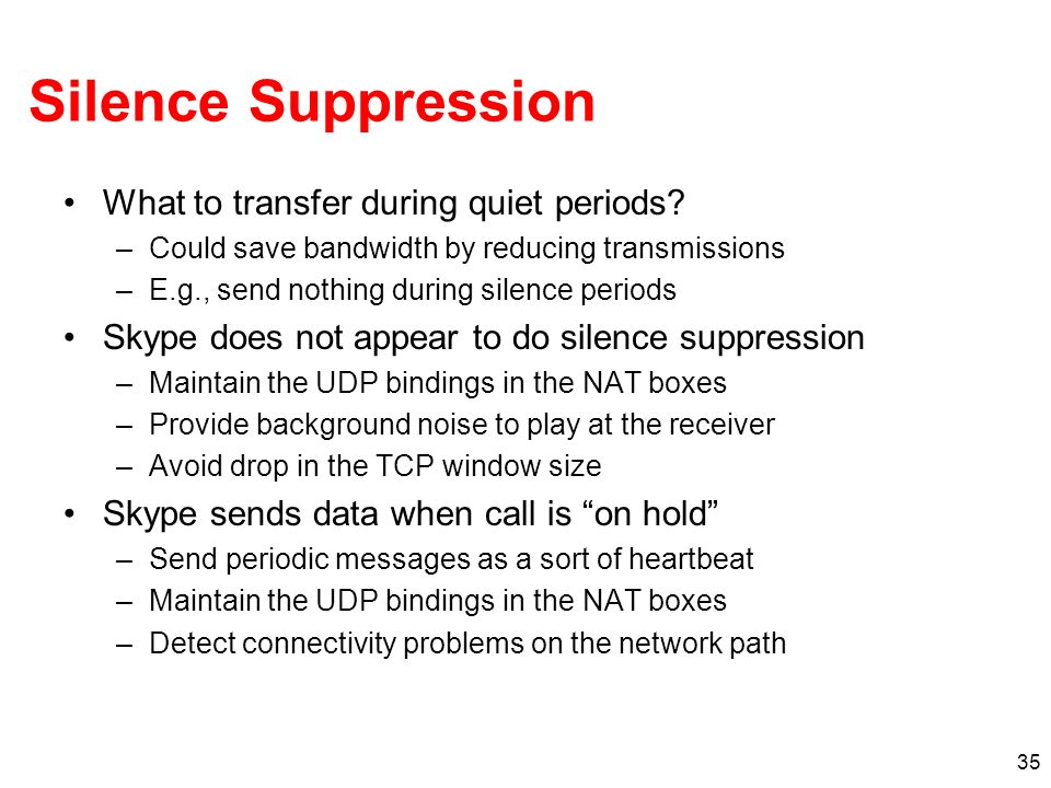 Silence Suppression What to transfer during quiet periods