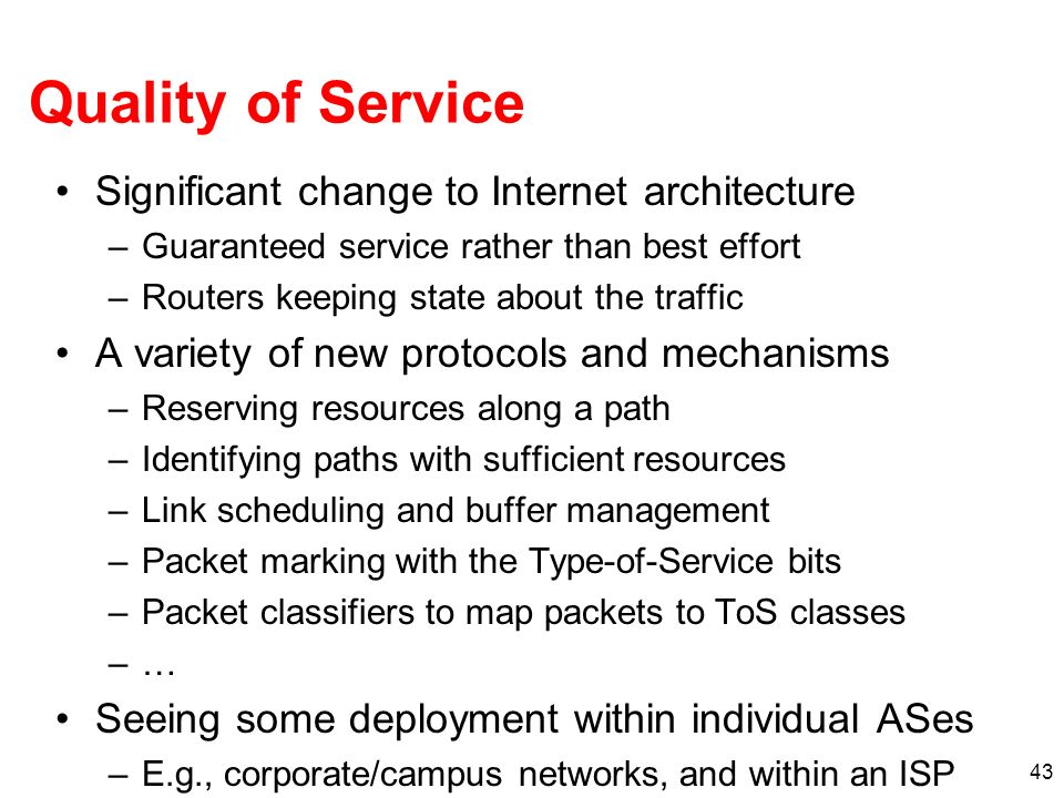 Quality of Service Significant change to Internet architecture