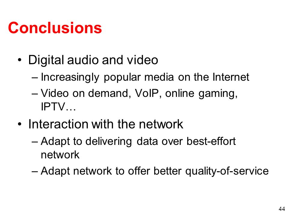 Conclusions Digital audio and video Interaction with the network