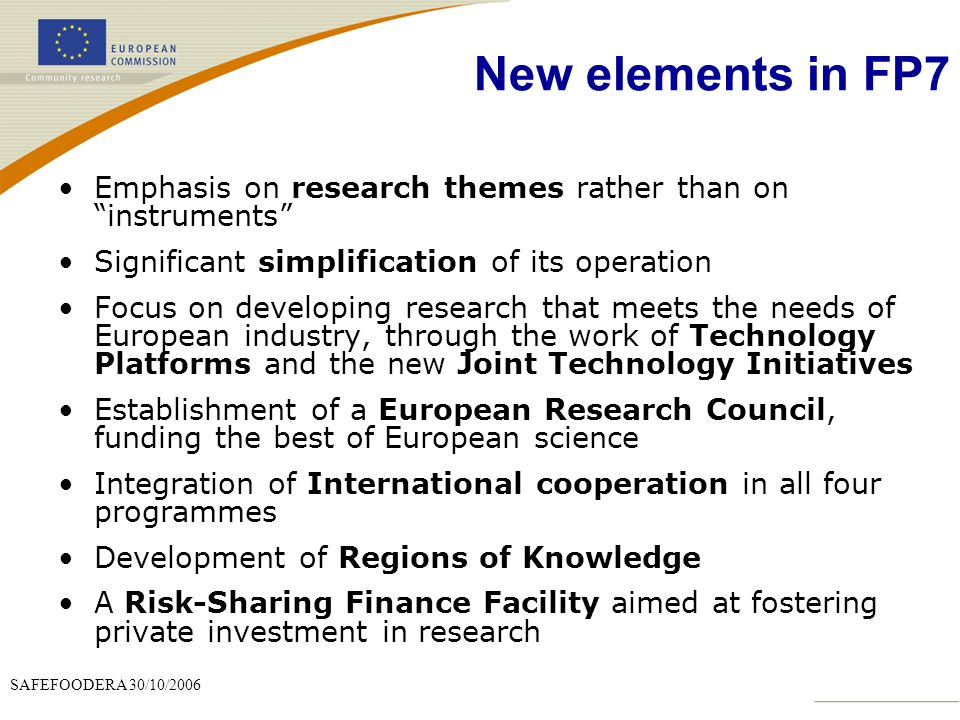 New elements in FP7 Emphasis on research themes rather than on instruments Significant simplification of its operation.