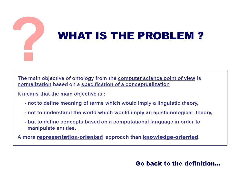 WHAT IS THE PROBLEM Go back to the definition…