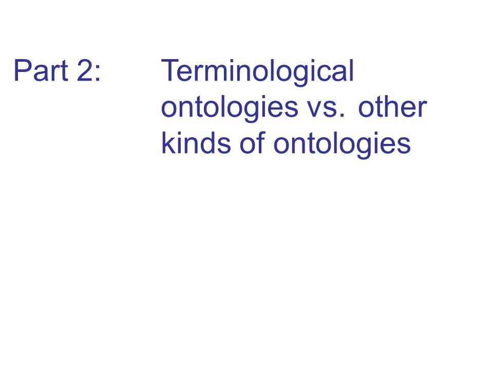 Part 2: Terminological ontologies vs. other kinds of ontologies