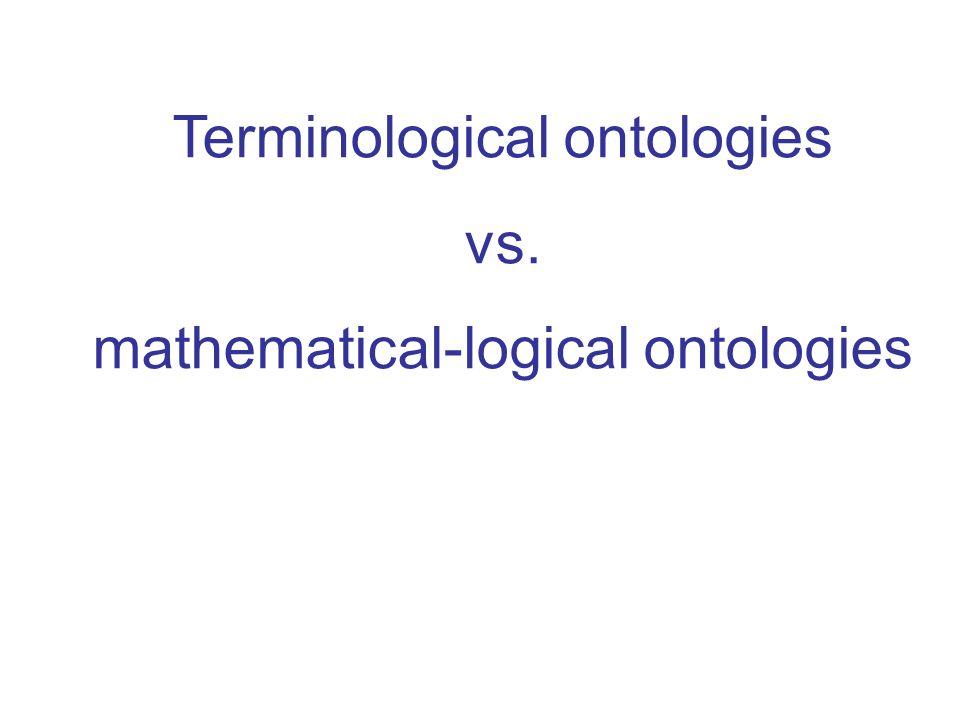 Terminological ontologies vs. mathematical-logical ontologies