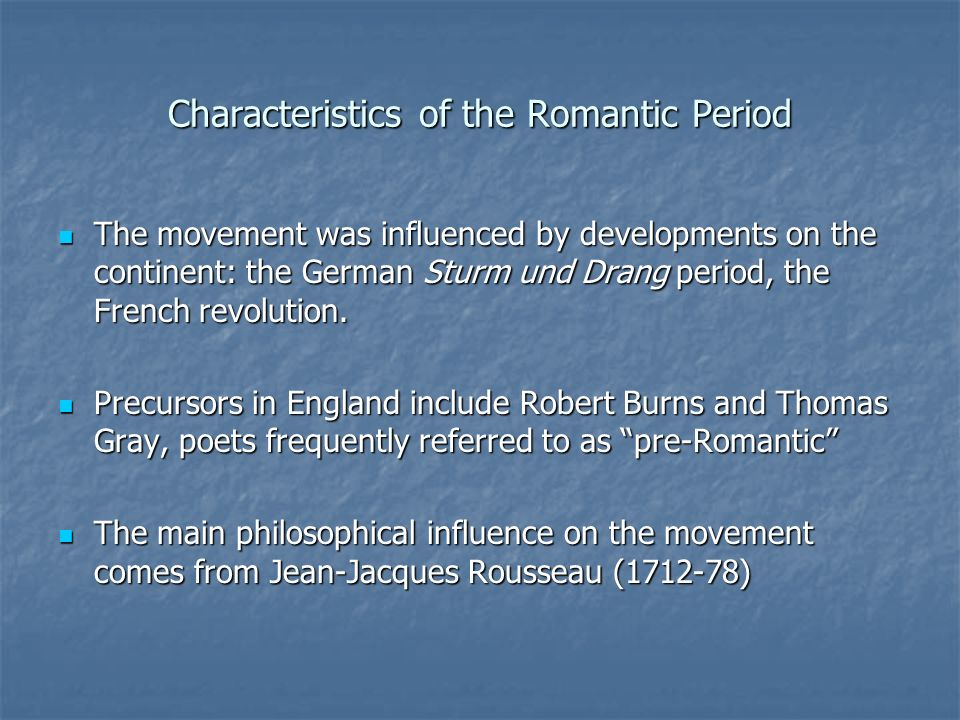 characteristics of the romantic period in Classical vs romantic approaches to art these periods reflect the general characteristics of the approaches and also have romantic the romantic period.