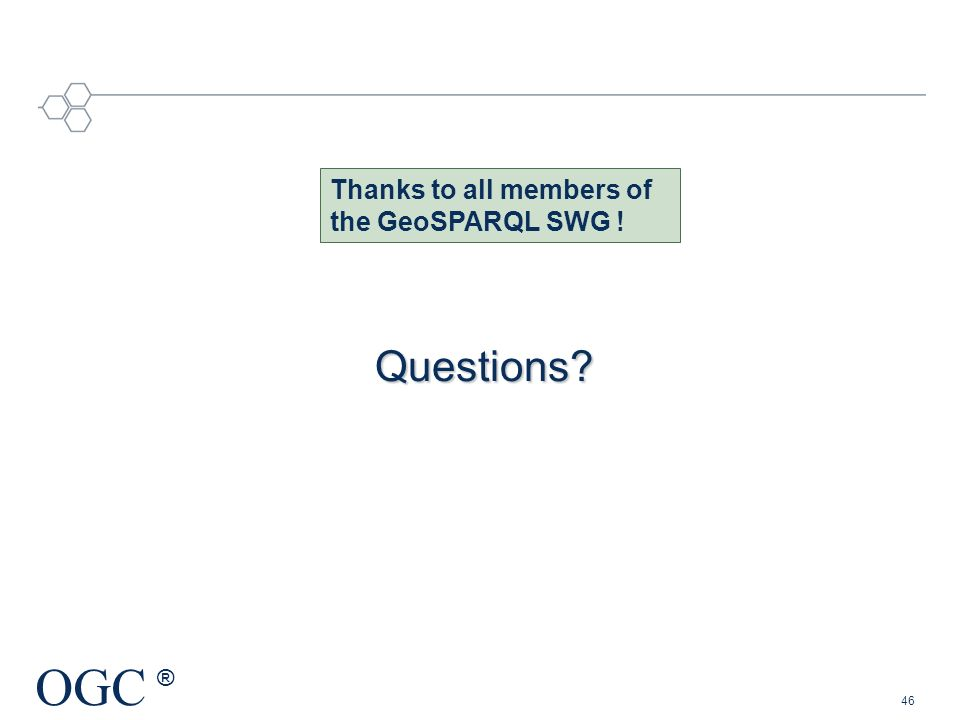 Thanks to all members of the GeoSPARQL SWG !