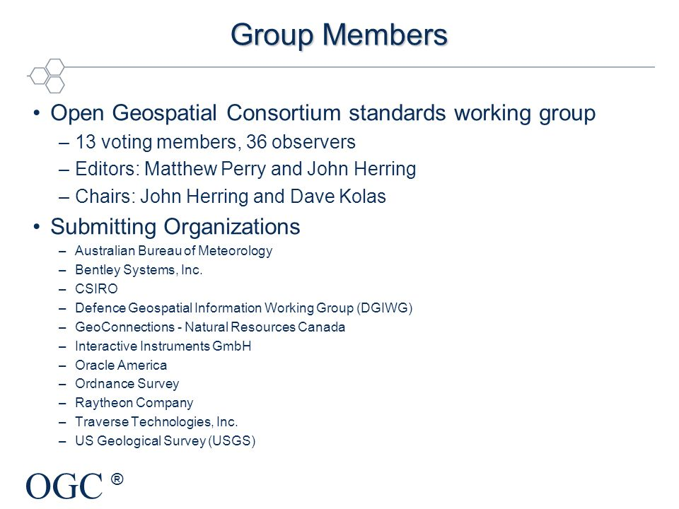 Group Members Open Geospatial Consortium standards working group