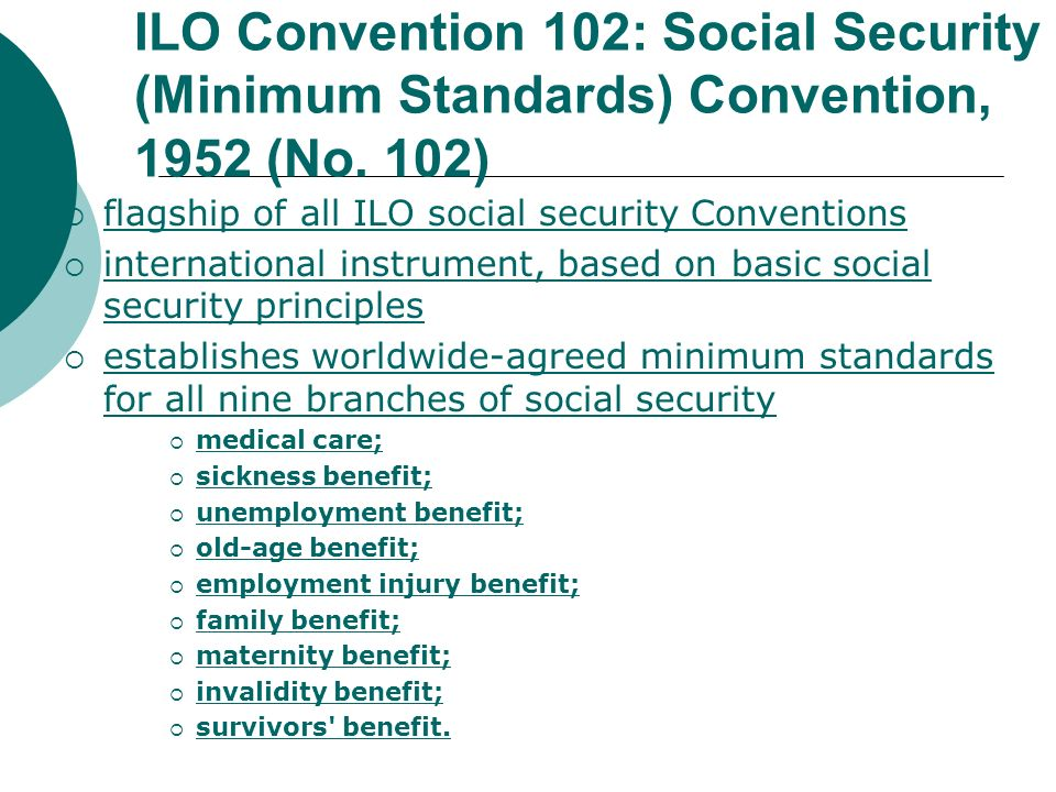 ILO Convention 102: Social Security (Minimum Standards) Convention, 1952 (No. 102)