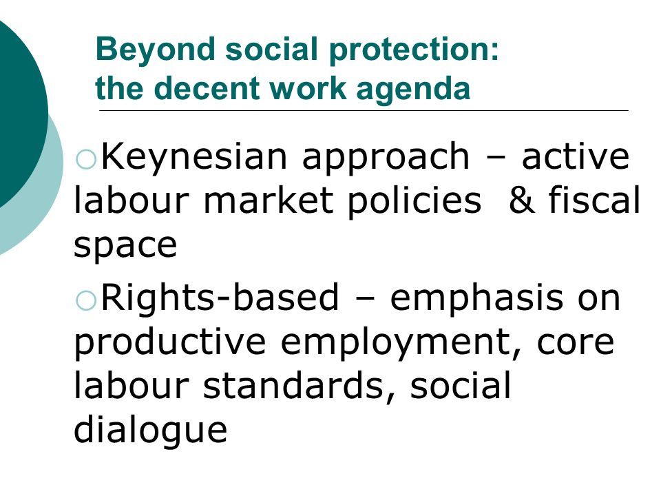 Beyond social protection: the decent work agenda