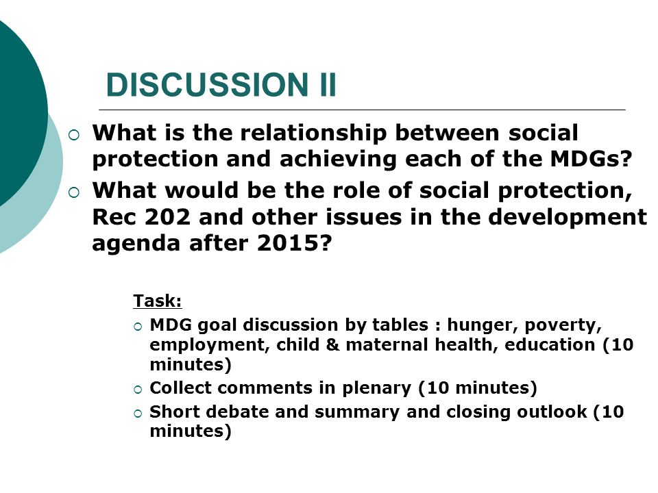 DISCUSSION II What is the relationship between social protection and achieving each of the MDGs