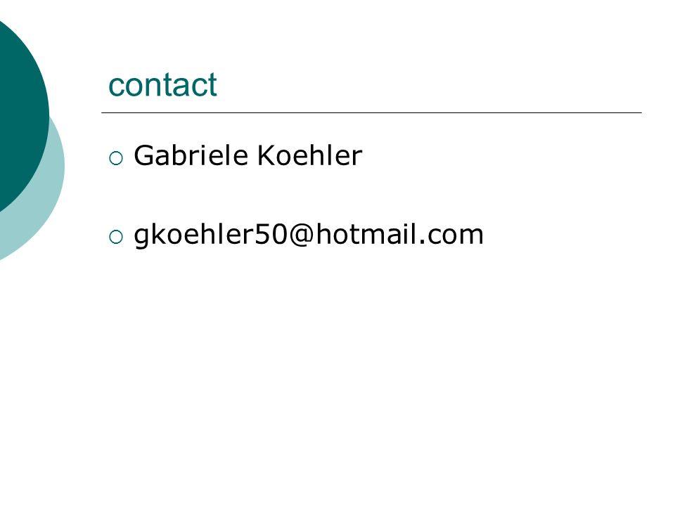 contact Gabriele Koehler gkoehler50@hotmail.com