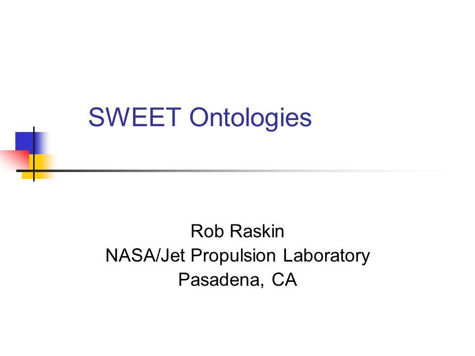 Rob Raskin NASA/Jet Propulsion Laboratory Pasadena, CA