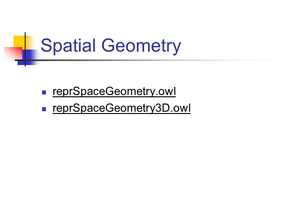 Spatial Geometry reprSpaceGeometry.owl reprSpaceGeometry3D.owl