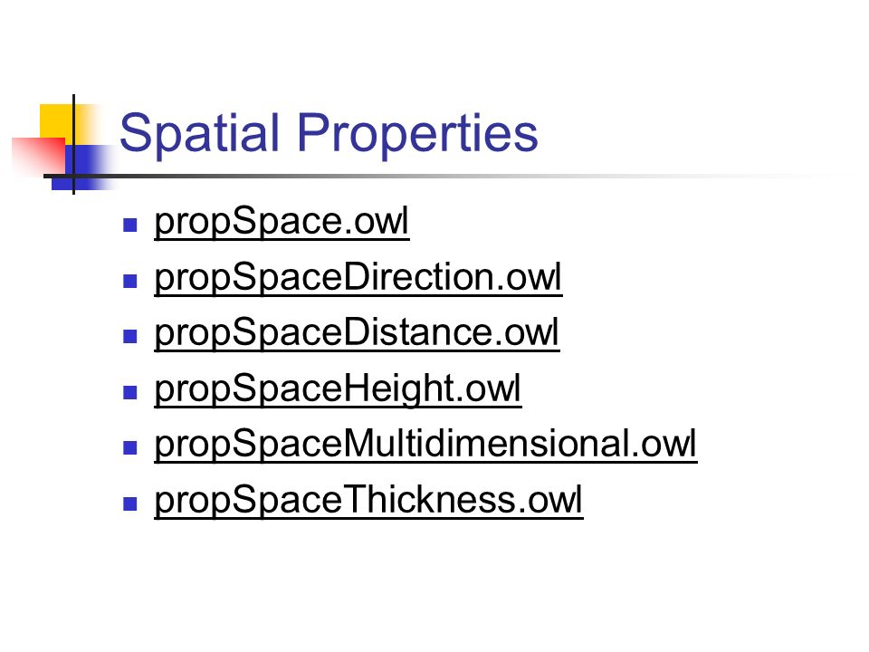 Spatial Properties propSpace.owl propSpaceDirection.owl