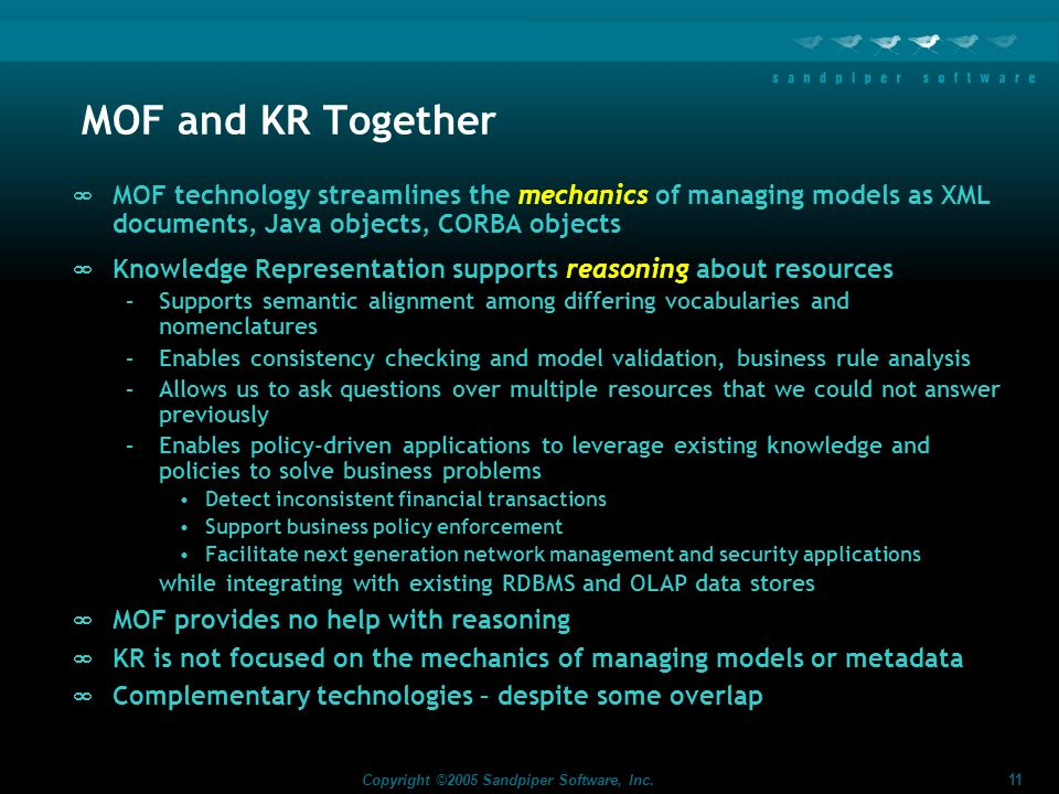 MOF and KR Together MOF technology streamlines the mechanics of managing models as XML documents, Java objects, CORBA objects.