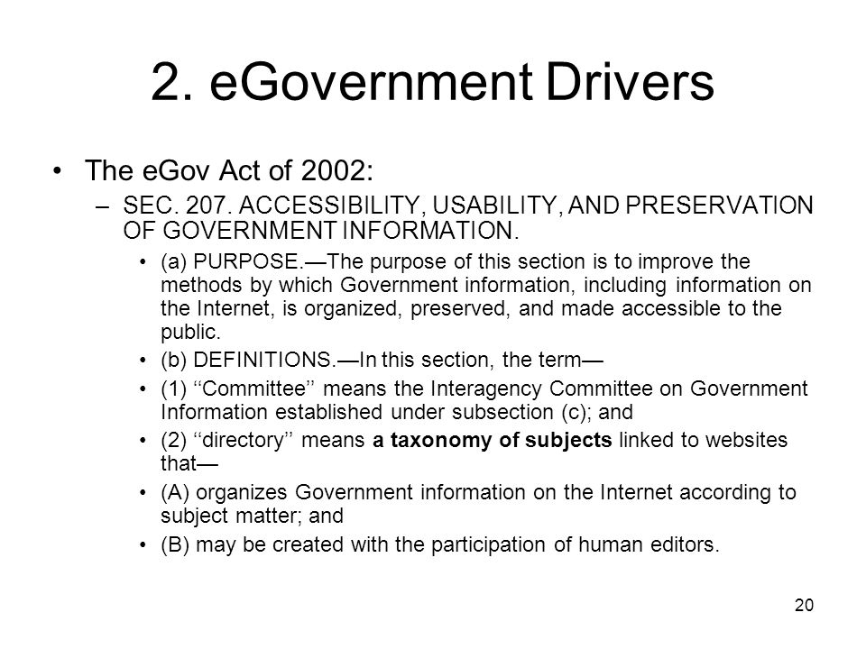 2. eGovernment Drivers The eGov Act of 2002: