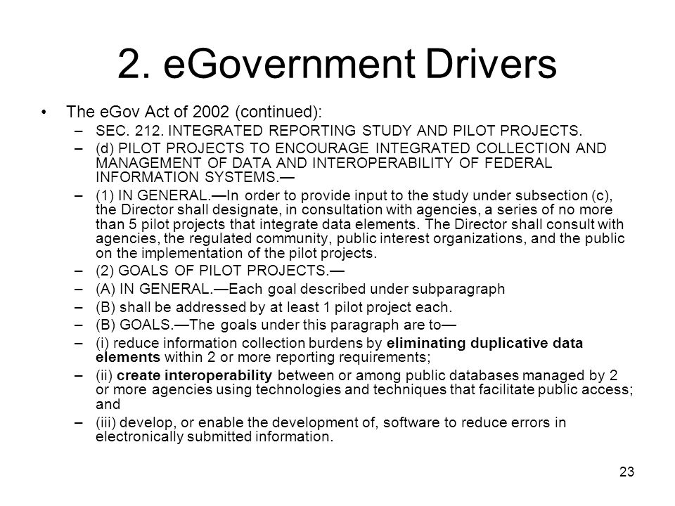 2. eGovernment Drivers The eGov Act of 2002 (continued):