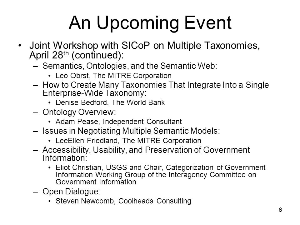 An Upcoming Event Joint Workshop with SICoP on Multiple Taxonomies, April 28th (continued): Semantics, Ontologies, and the Semantic Web: