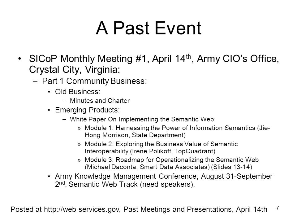 A Past Event SICoP Monthly Meeting #1, April 14th, Army CIO's Office, Crystal City, Virginia: Part 1 Community Business: