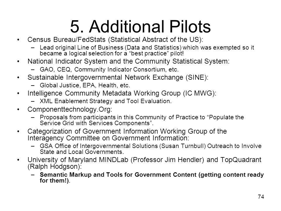 5. Additional Pilots Census Bureau/FedStats (Statistical Abstract of the US):