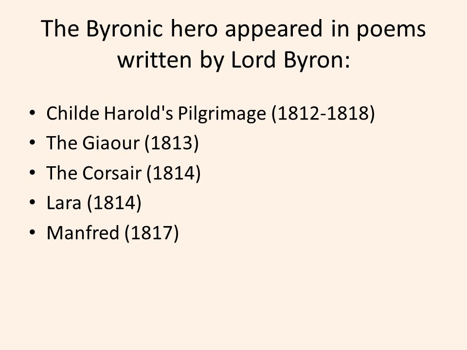 the byronic hero that man of loneliness and mystery ppt  the byronic hero appeared in poems written by lord byron