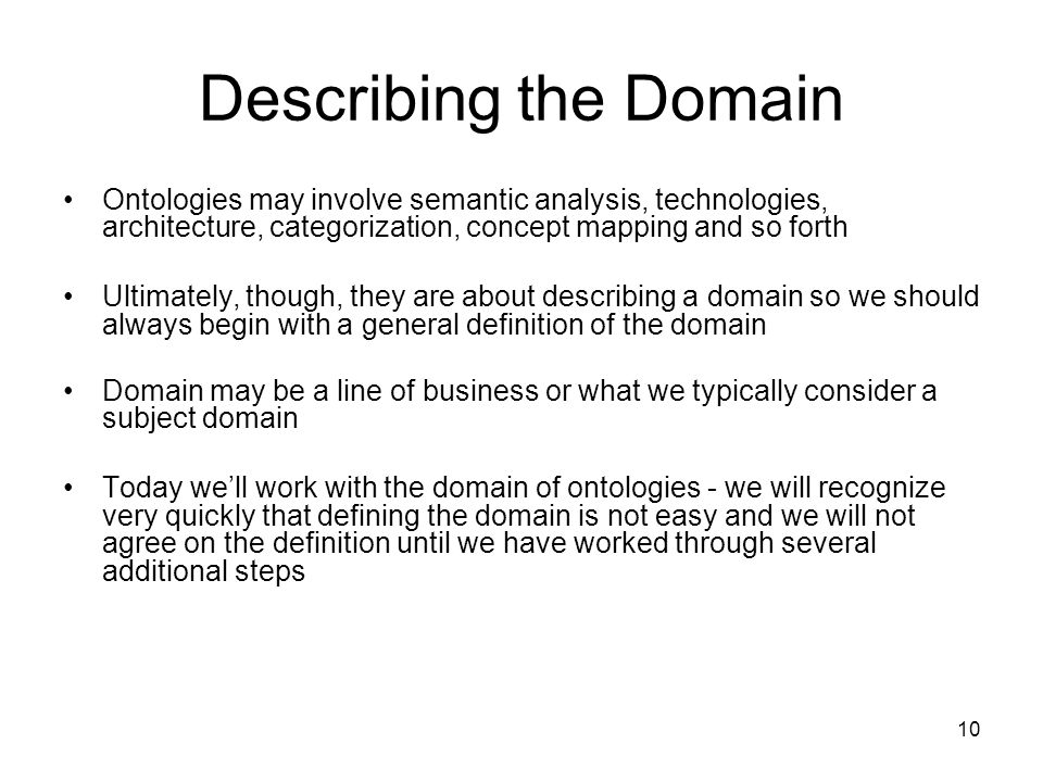 Describing the Domain Ontologies may involve semantic analysis, technologies, architecture, categorization, concept mapping and so forth.