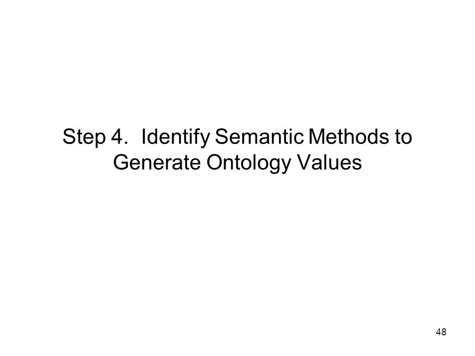 Step 4. Identify Semantic Methods to Generate Ontology Values