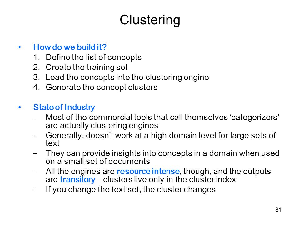 Clustering How do we build it Define the list of concepts