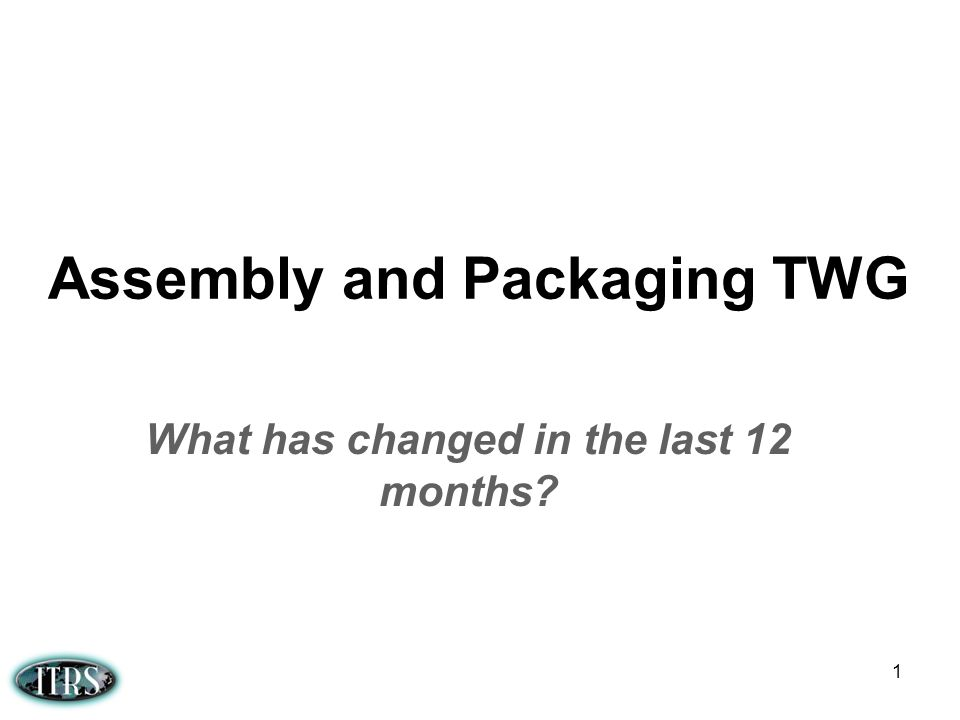 Assembly and Packaging TWG