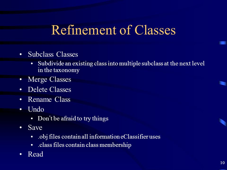 Refinement of Classes Subclass Classes Merge Classes Delete Classes