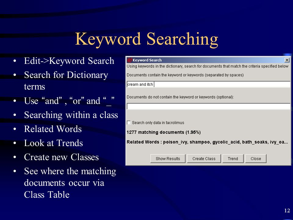 Keyword Searching Edit->Keyword Search Search for Dictionary terms