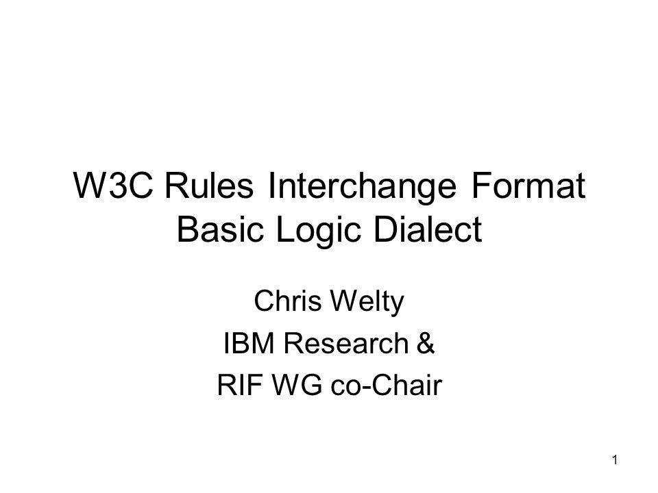 W3C Rules Interchange Format Basic Logic Dialect