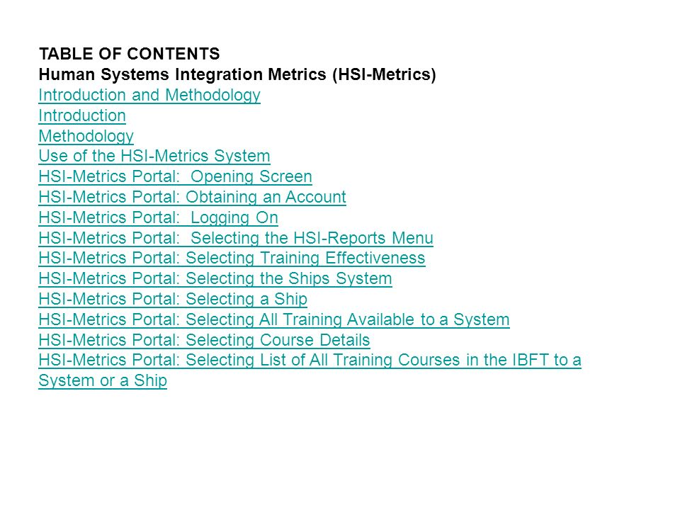 TABLE OF CONTENTS Human Systems Integration Metrics (HSI-Metrics) Introduction and Methodology. Introduction.