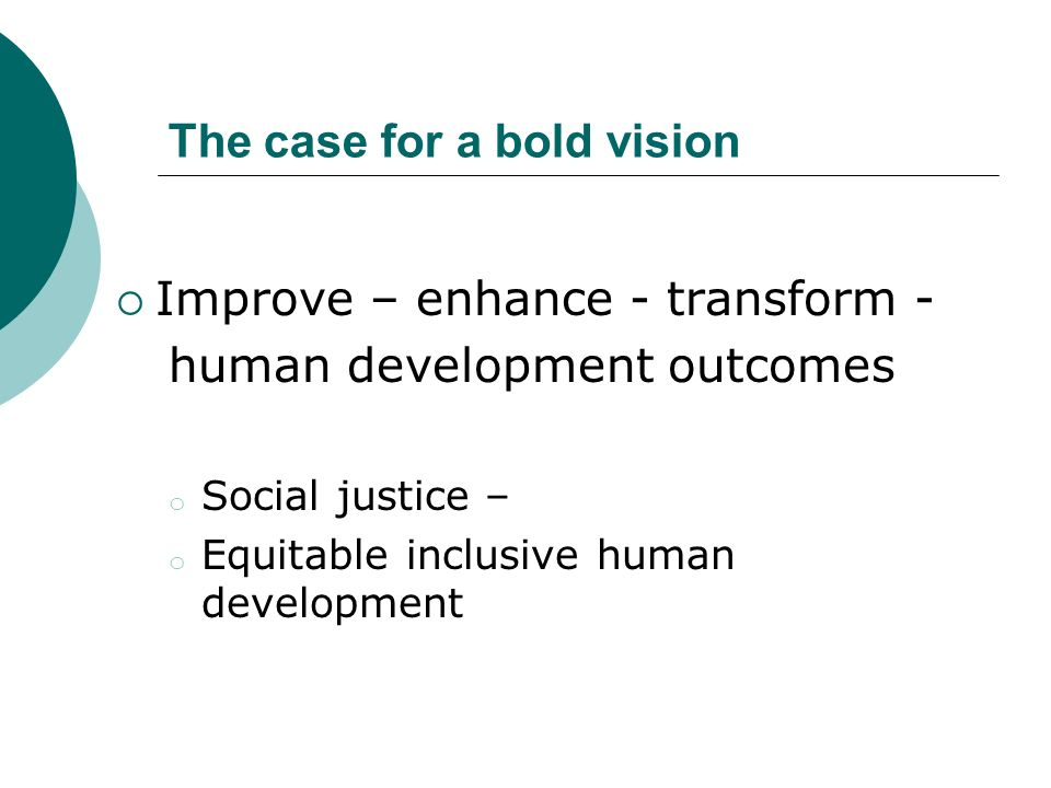 The case for a bold vision