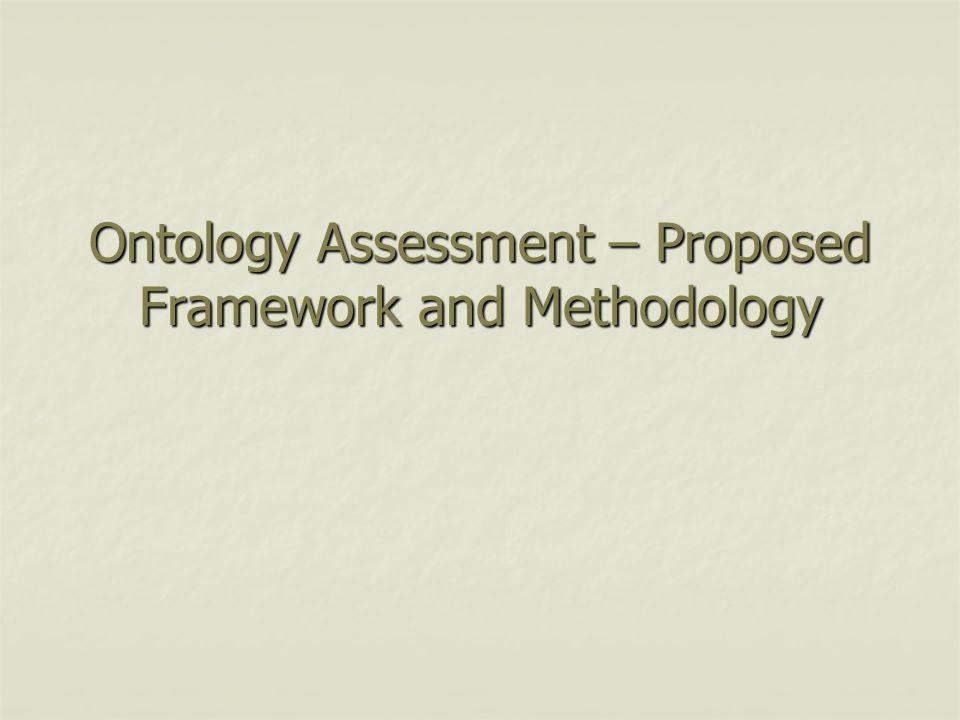 Ontology Assessment – Proposed Framework and Methodology