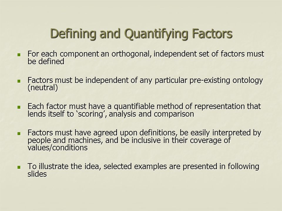 Defining and Quantifying Factors