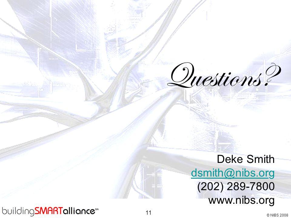 Questions Deke Smith dsmith@nibs.org (202) 289-7800 www.nibs.org