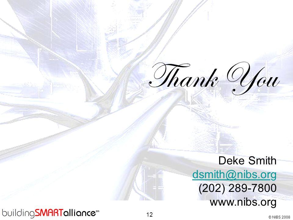 Thank You Deke Smith dsmith@nibs.org (202) 289-7800 www.nibs.org