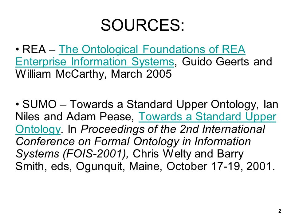 SOURCES: REA – The Ontological Foundations of REA Enterprise Information Systems, Guido Geerts and William McCarthy, March 2005.