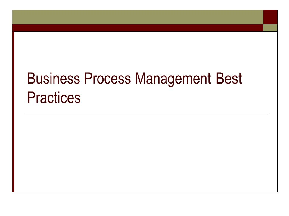 Business Process Management Best Practices