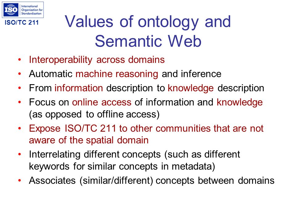 Values of ontology and Semantic Web