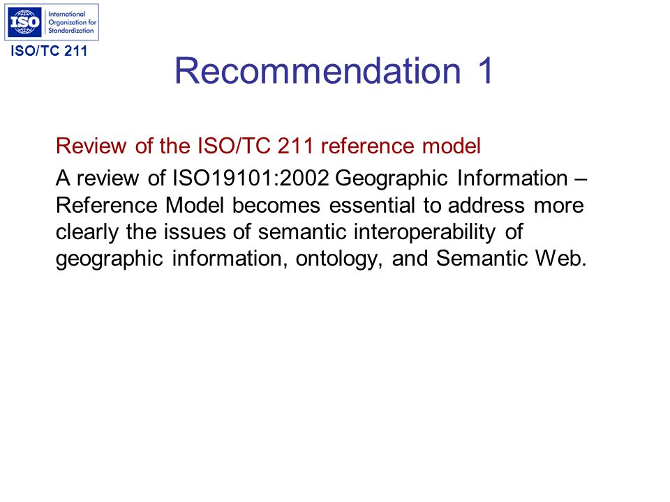 Recommendation 1 Review of the ISO/TC 211 reference model