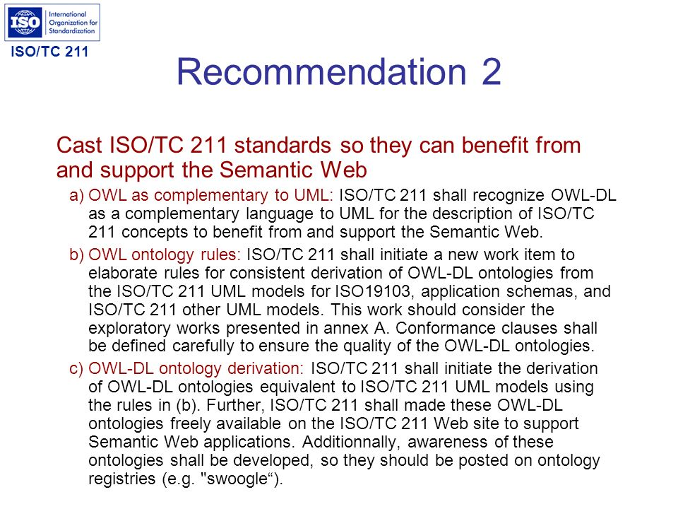 Recommendation 2 Cast ISO/TC 211 standards so they can benefit from and support the Semantic Web.